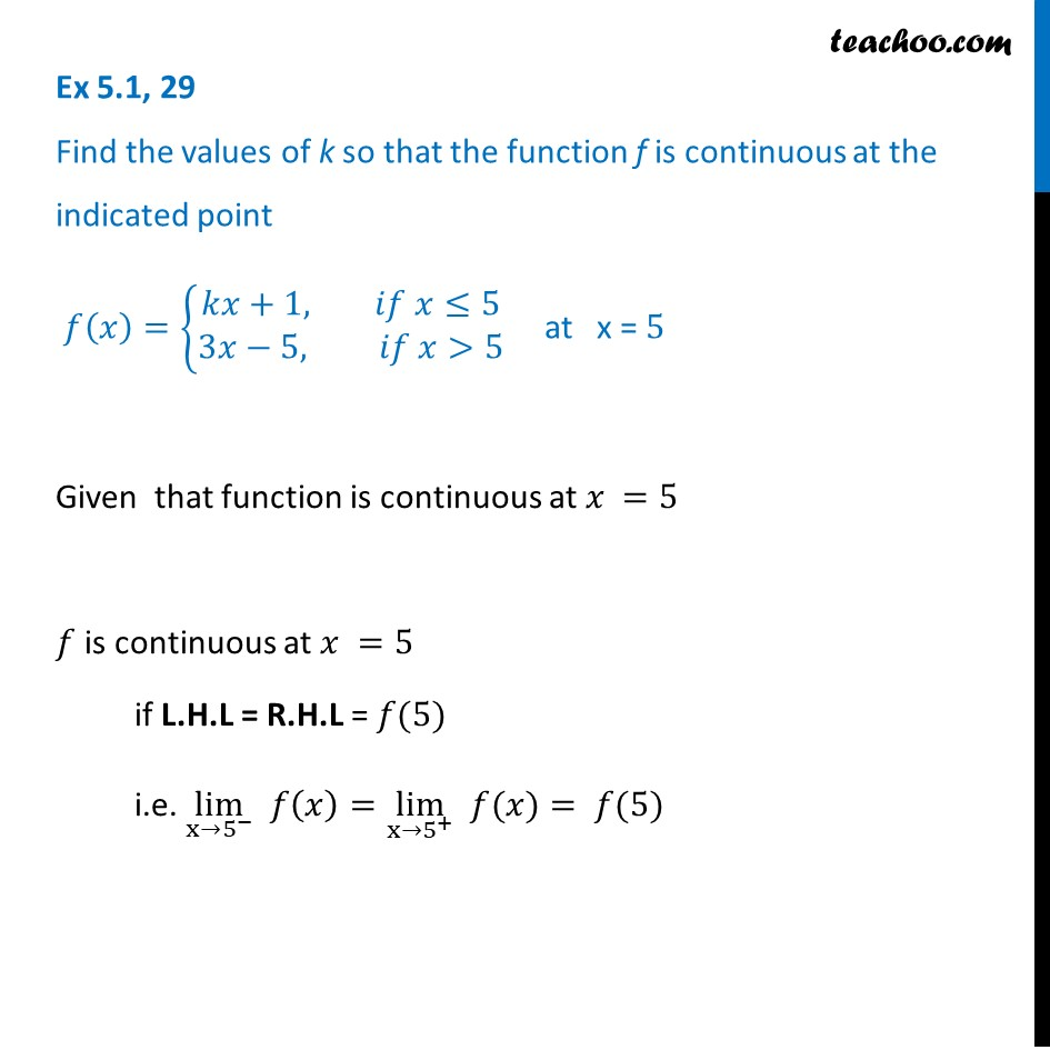 Ex 5.1, 29 - Find k. f(x) = {kx + 1, 3x - 5 is continuous at x=5