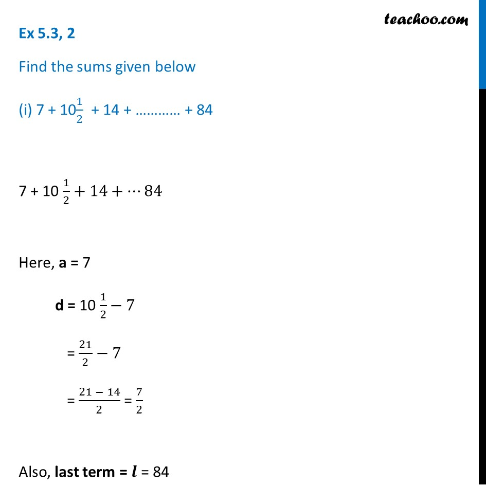 Ex 5.3, 2 - Find sums (i) 7 +10 1/2+ 14 + ... + 84 - Ex 5.3