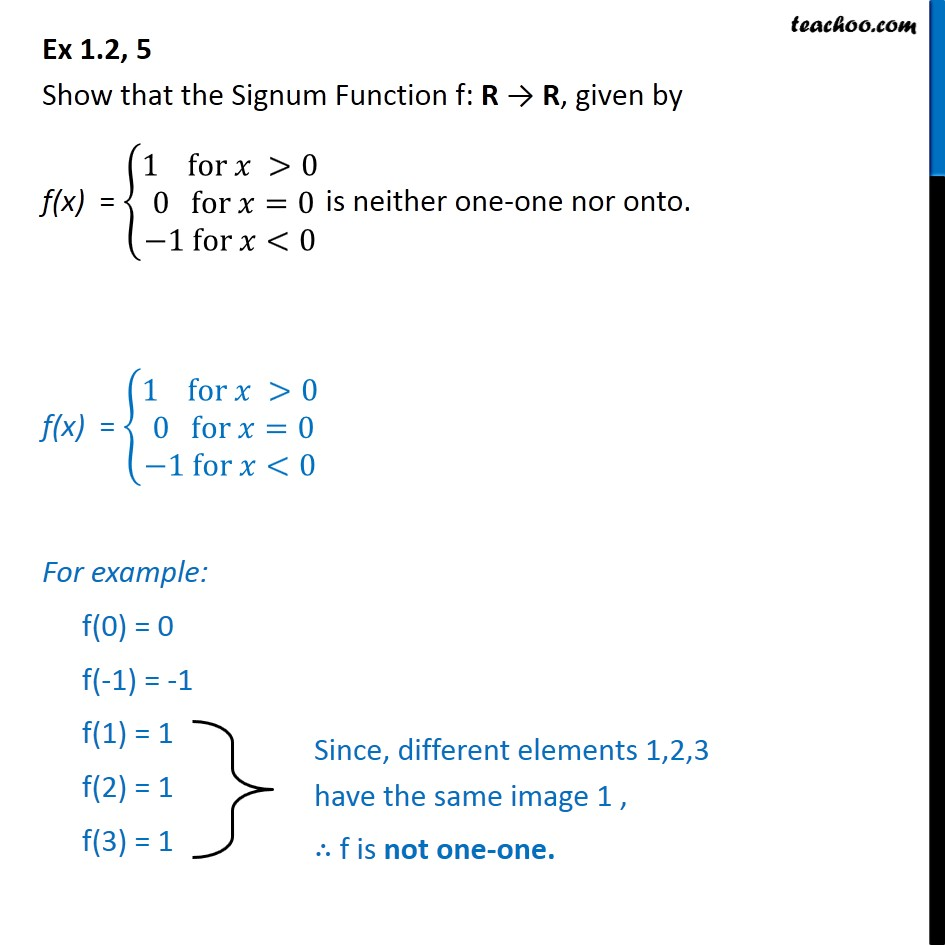 Ex 1.2, 5 - Show Signum Function is neither one-one nor onto - To prove injective/ surjective/ bijective (one-one & onto)