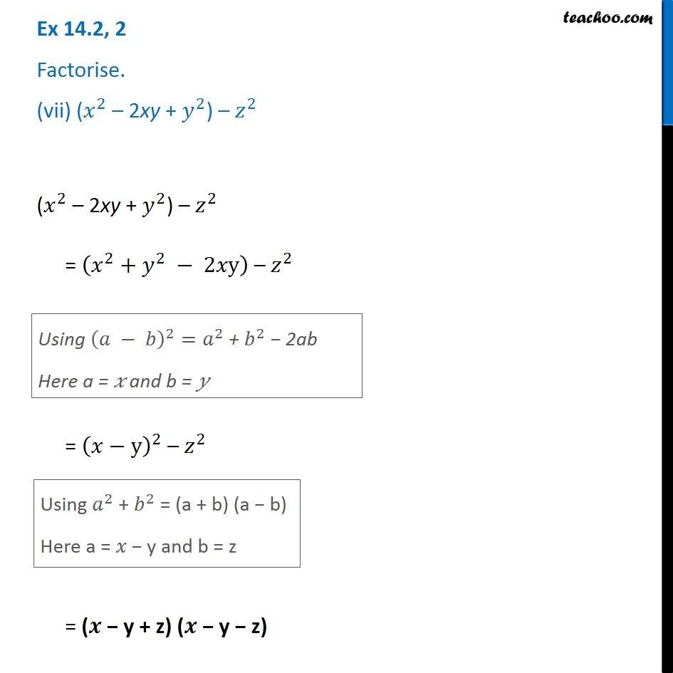 Ex 14.2, 2 (vii) - Factorise (x^2 - 2xy + y^2) - z^2 - Ex 14.2