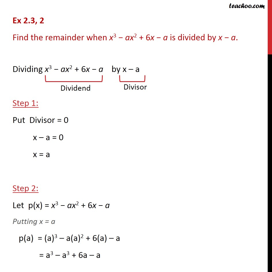 Ex 2.3,2 - Find the remainder when x3 - ax2 + 6x - a is - Ex 2.3