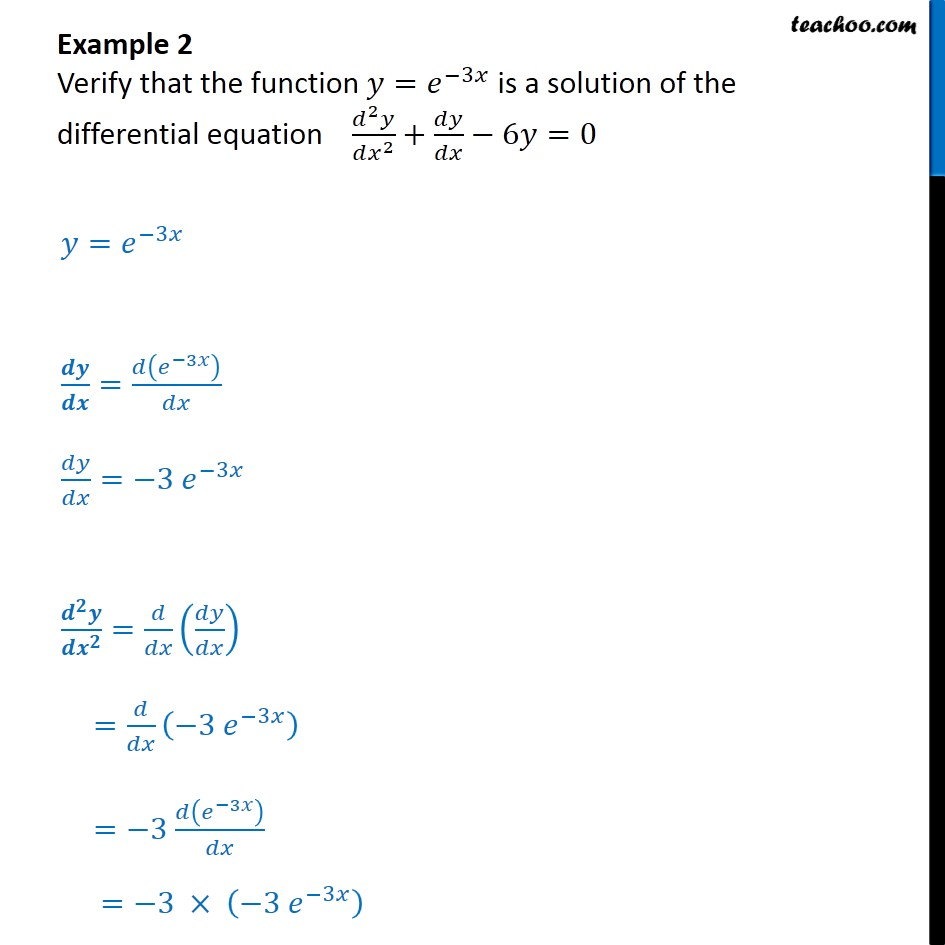 Example 2 - Verify that y = e-3x is a solution of y'' + y' - 6y = 0 - Examples