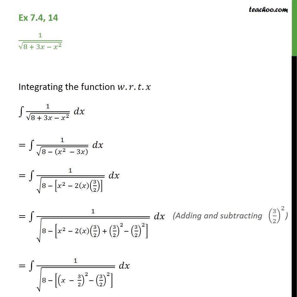 Ex 7.4, 14 - Integrate 1 / root 8 + 3x - x2 - Ex 7.4