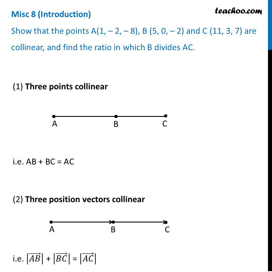 Misc 8 - Show A, B, C are collinear, find ratio where B - Miscellaneou
