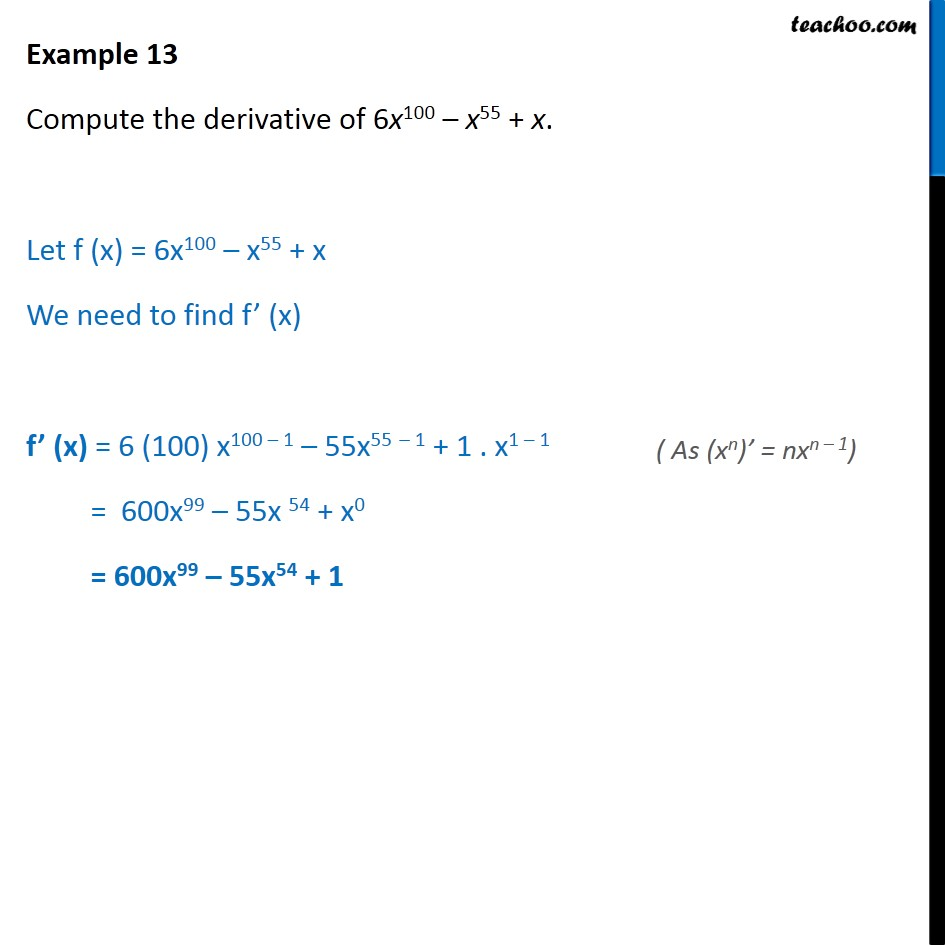 Example 13 - Derivative of 6x100 - x55 + x - Class 11 CBSE - Derivatives by formula - x^n formula