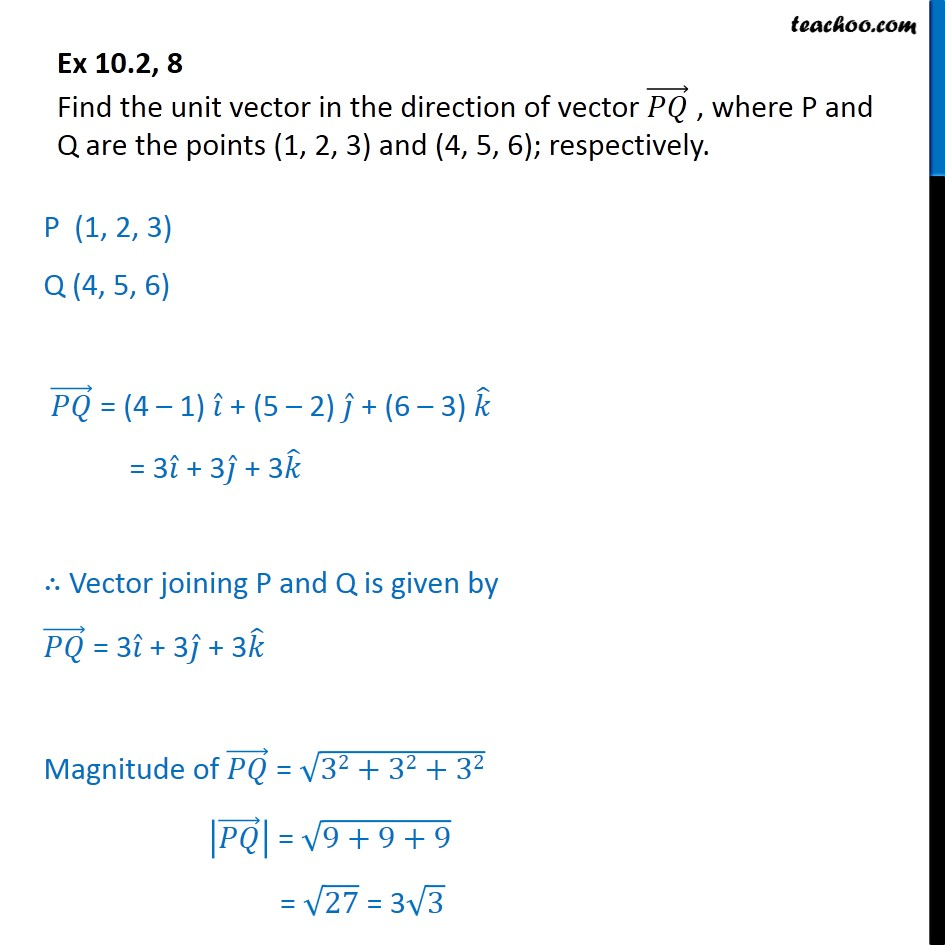 Ex 10.2, 8 - Find unit vector in direction of vector PQ - Joining two points