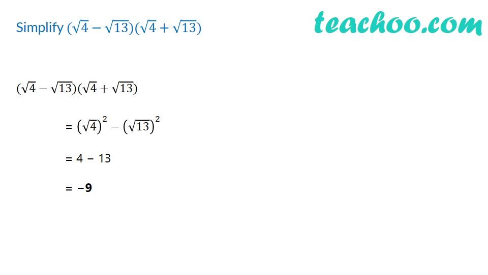 Simplify (√4 - √13)(√4 + √13) [with Video] - Rationalising - Teachoo