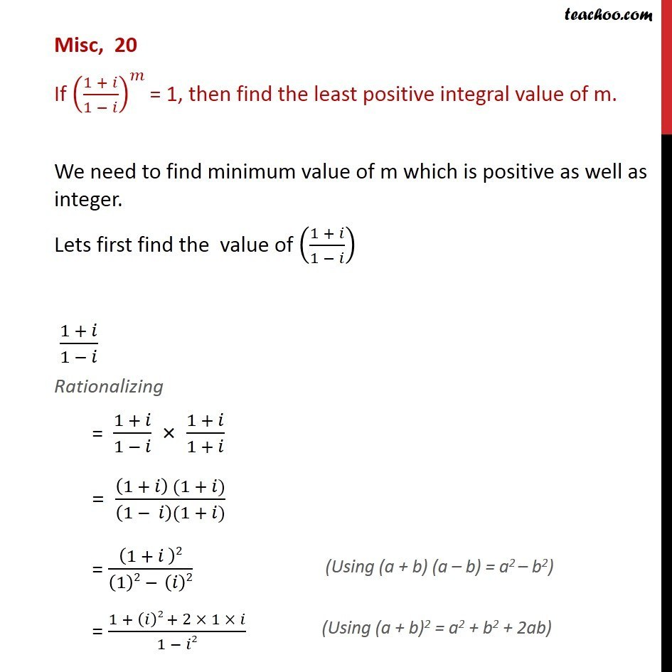 Misc 20 - If (1 + i/1 - i)m then find least integral value of m - Proof- Solving