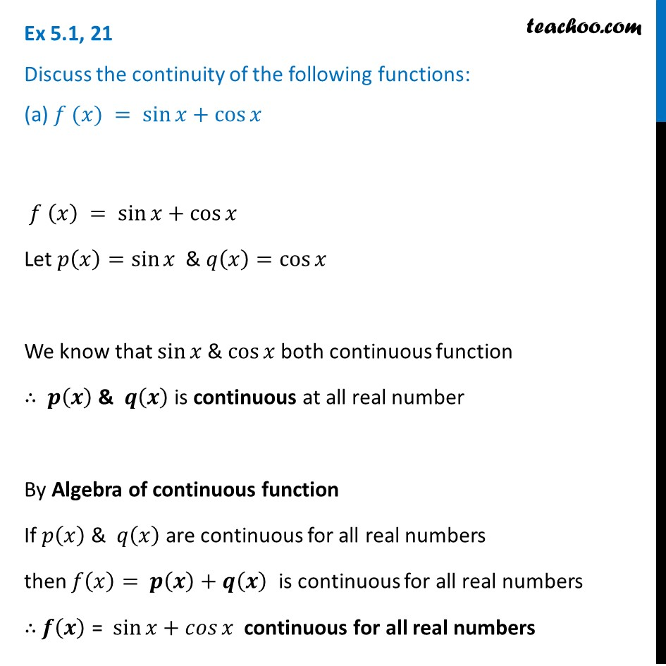 Ex 5.1, 21 - Discuss continuity of (a) f(x) = sin x + cos x