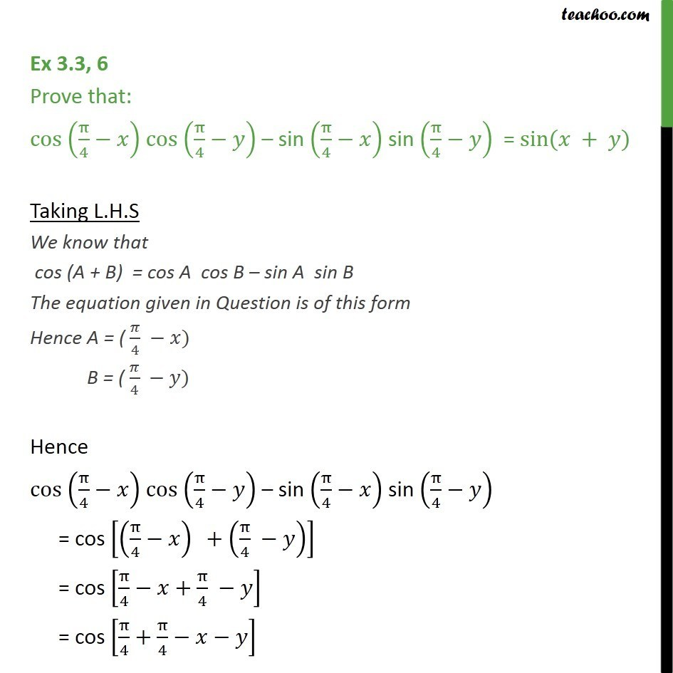 Ex 3.3, 6 - Prove that cos (pi/4 - x) cos (pi/4 - y) - Chapter 3 - (x + y) formula