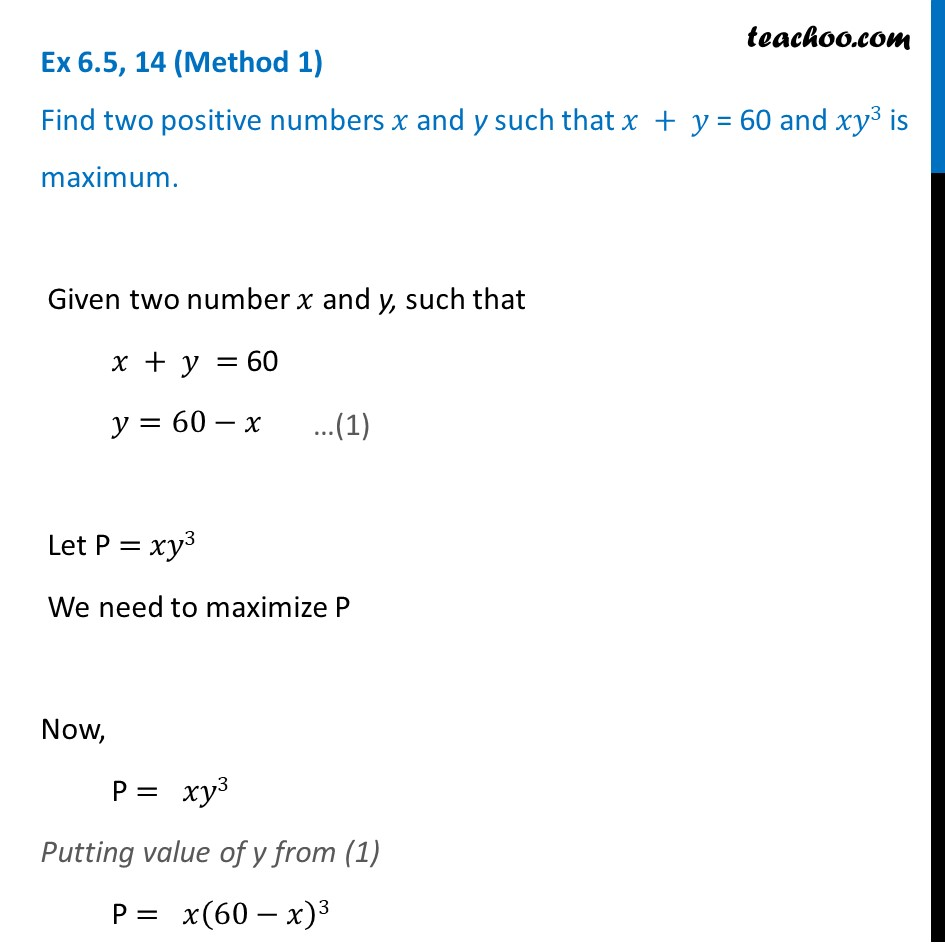 Ex 6.5, 14 - Find x and y such that x + y = 60, xy3 is max