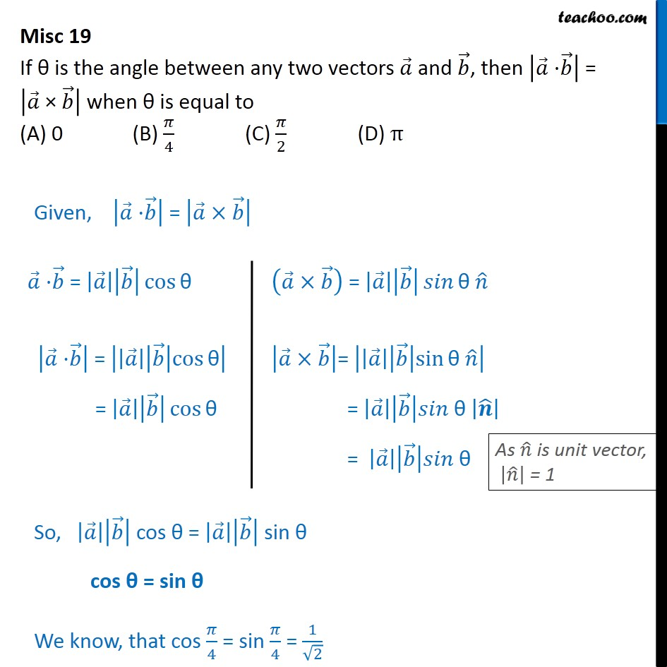 Misc 19 - If  a.b  =  a x b  then theta equal to 0, pi/4 - Miscellaneous