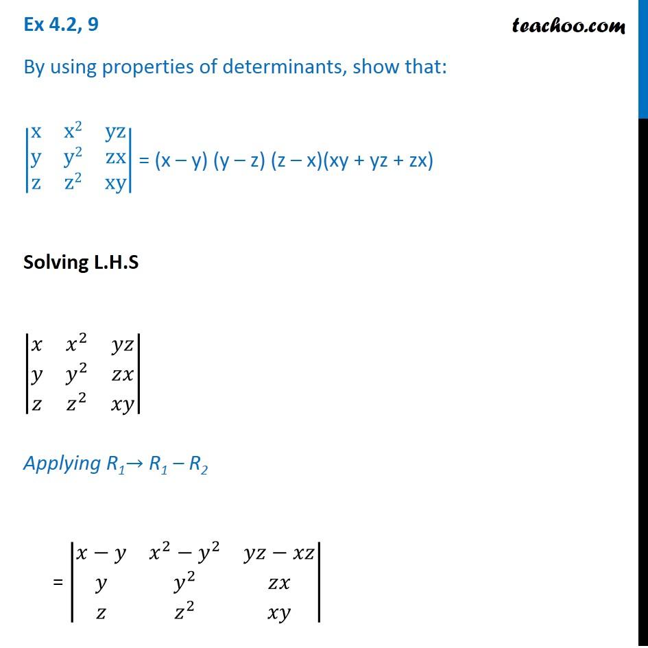 Ex 4.2, 9 - Show that |x x2 yz y y2 zx z z2 xy| = (x-y) (y-z)