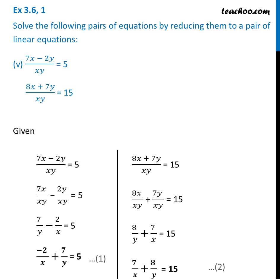 Ex 3.6, 1 (v) and (vi) - 7x - 2y / xy = 5, 8x + 7y / xy = 15