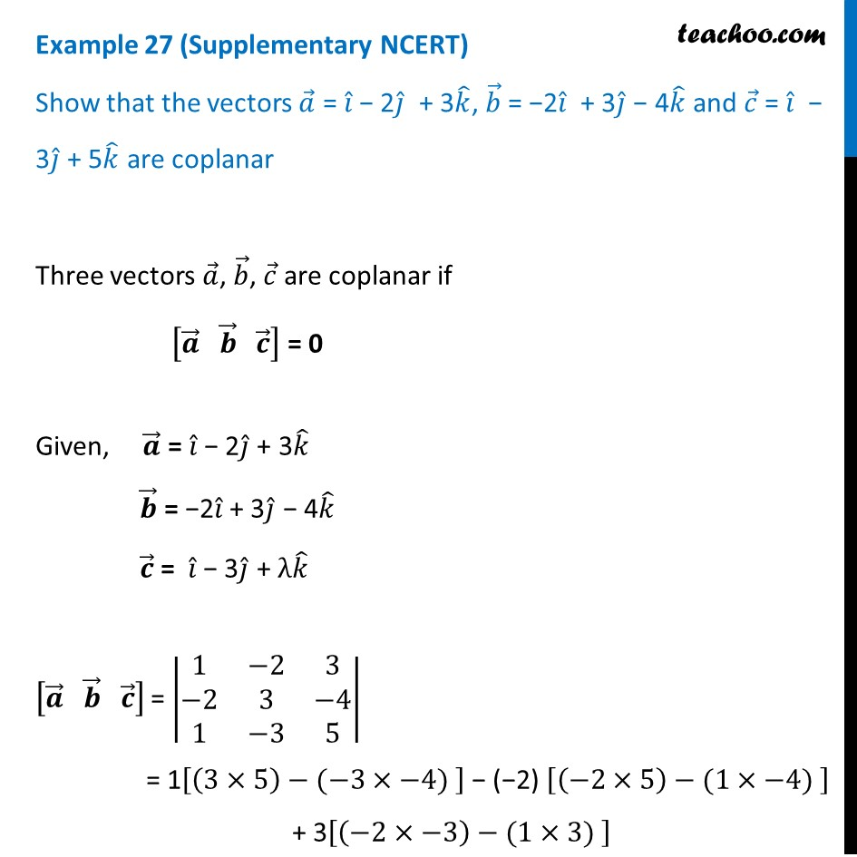 Example 27 (Supplementary NCERT) - Show that a = i - 2j + 3k, b = -2i