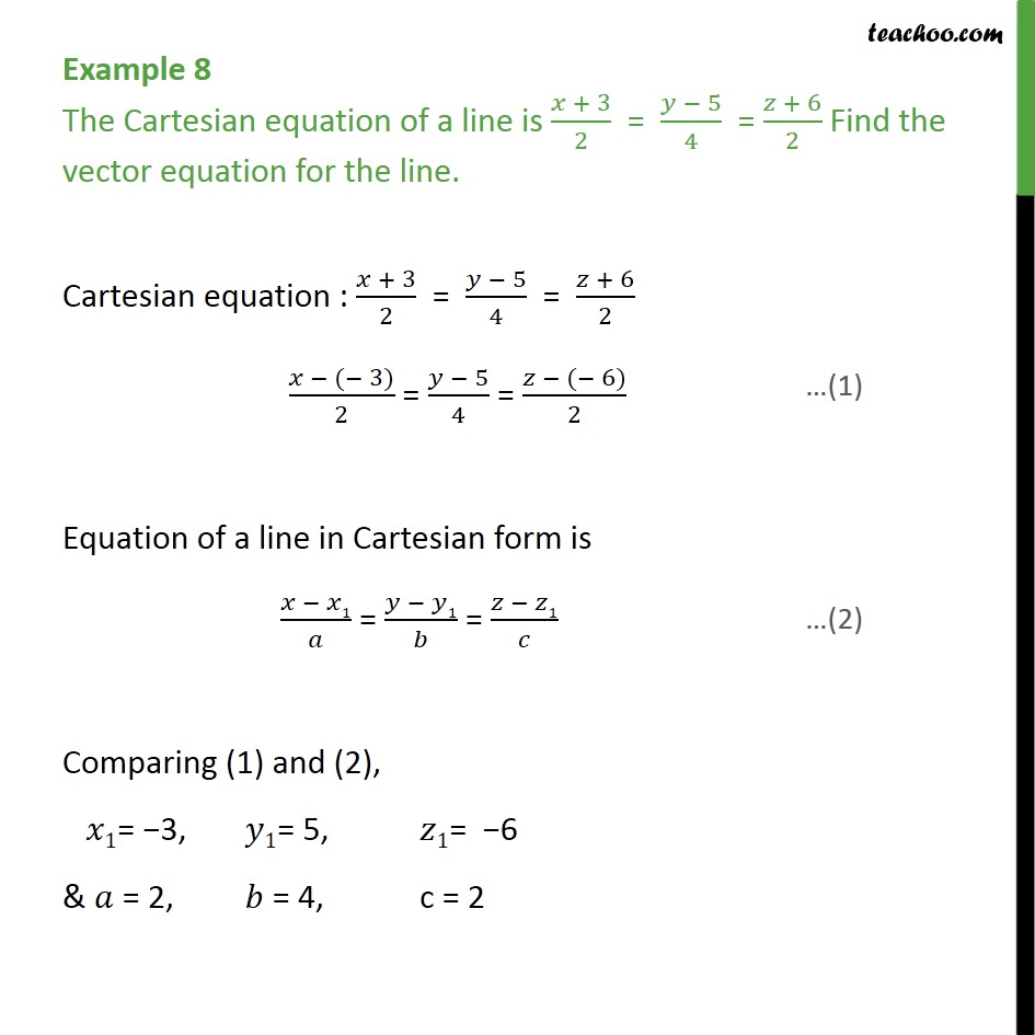 Example 8 - The Cartesian equation of a line is. Find vector - Examples