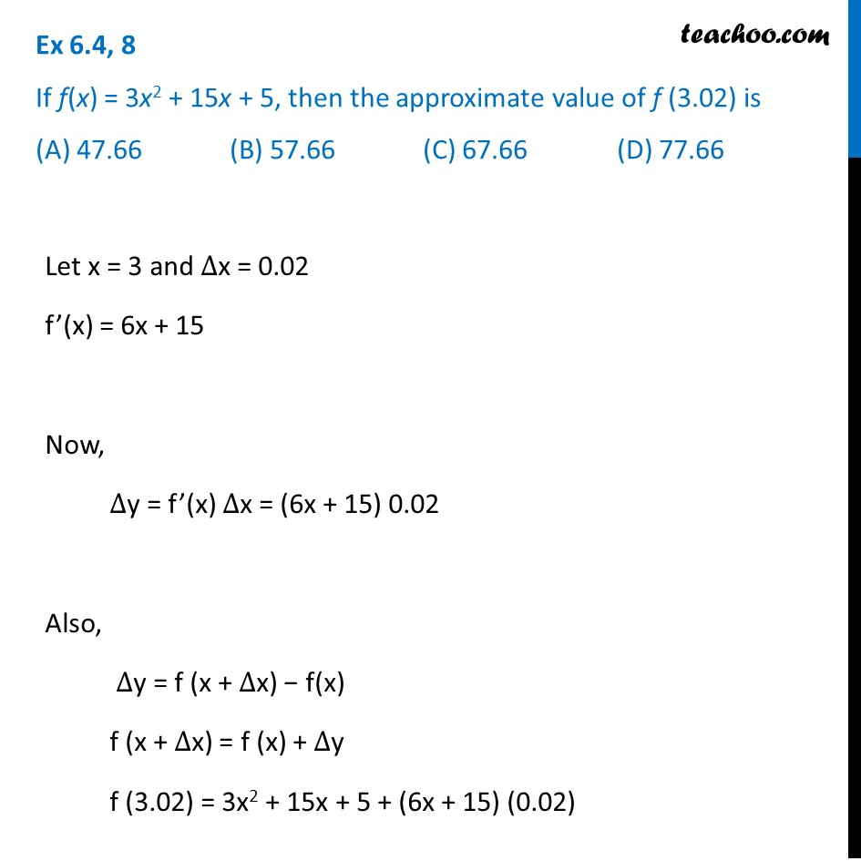 Ex 6.4, 8 - If f(x) = 3x2 + 15x + 5, then approx value f(3.02)