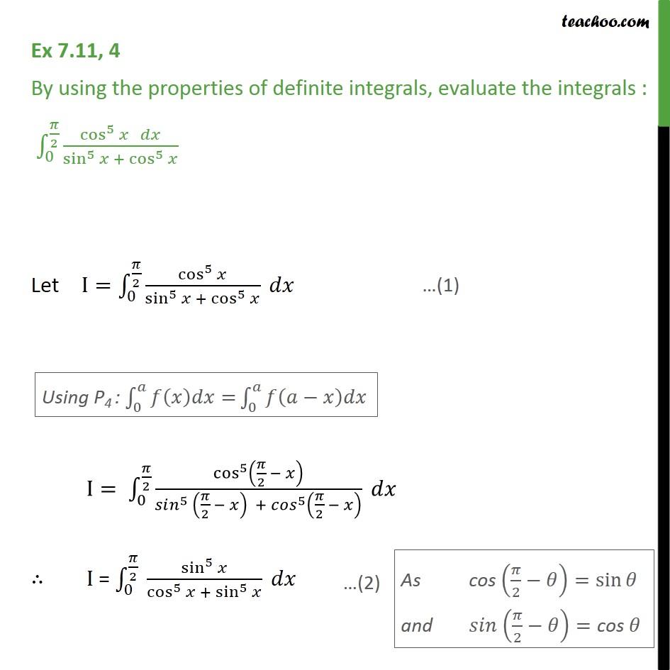 Ex 7.11, 4 - Evaluate integral cos5 x dx / sin5 x + cos5 x - Ex 7.11