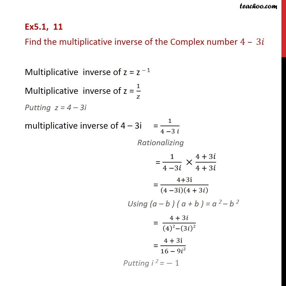 Ex 5.1, 11 - Find multiplicative inverse of 4 - 3i - Ex 5.1
