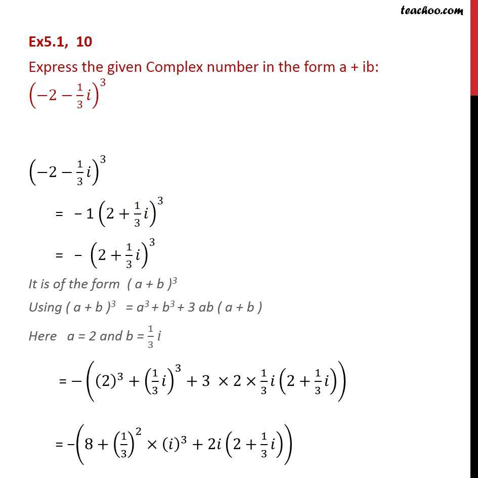 Ex 5.1, 10 - Express in a + ib: (-2 - 1/3i)3 - Chapter 5 - Ex 5.1