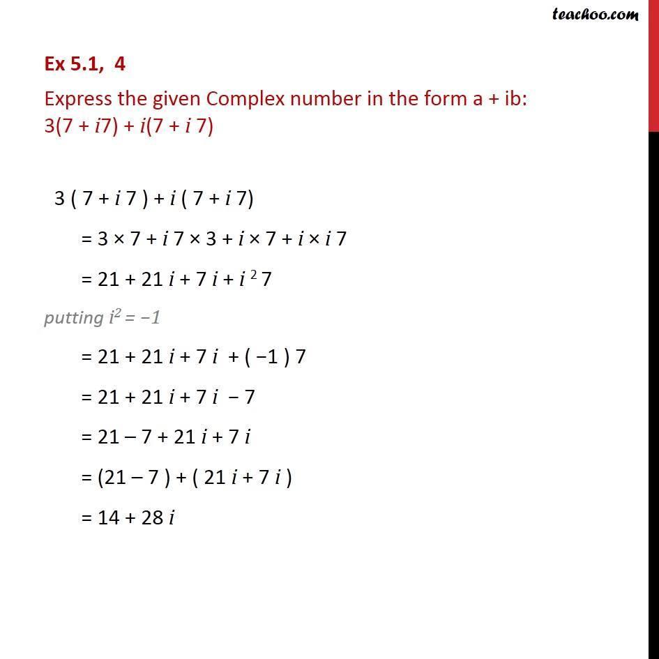 Ex 5.1, 4 - Express in a + ib: 3(7 + i7) + i(7 + i 7) - Ex 5.1