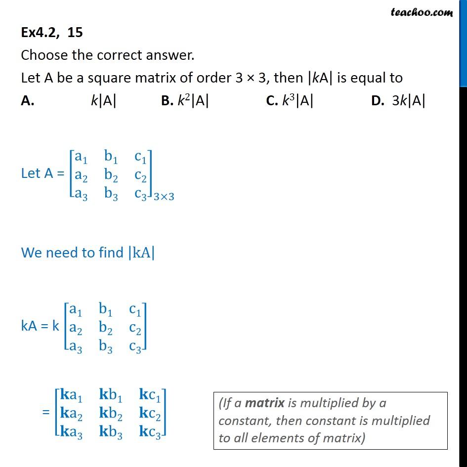 Ex 4.2, 15 - Let A be a square matrix of order 3 x 3, then  kA  - Ex 4.2