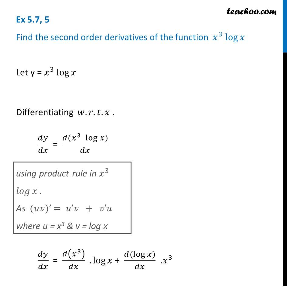 Ex 5.7, 5 - Find second order derivatives of x3 logx - Ex 5.7