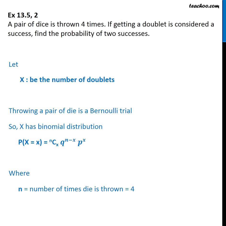 Ex 13.5, 2 - A pair of dice is thrown 4 times. Getting doublet - Binomial Distribution