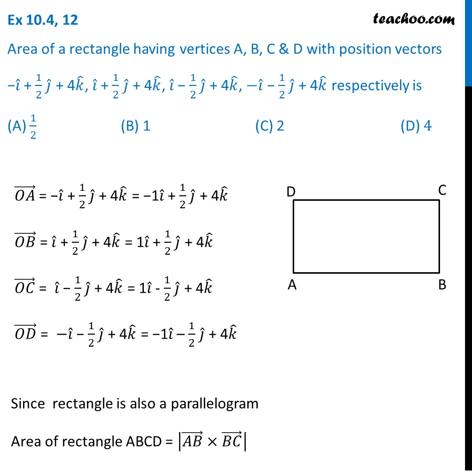 Ex 10.4, 12 - Area of a rectangle having vertices A, B, C, D