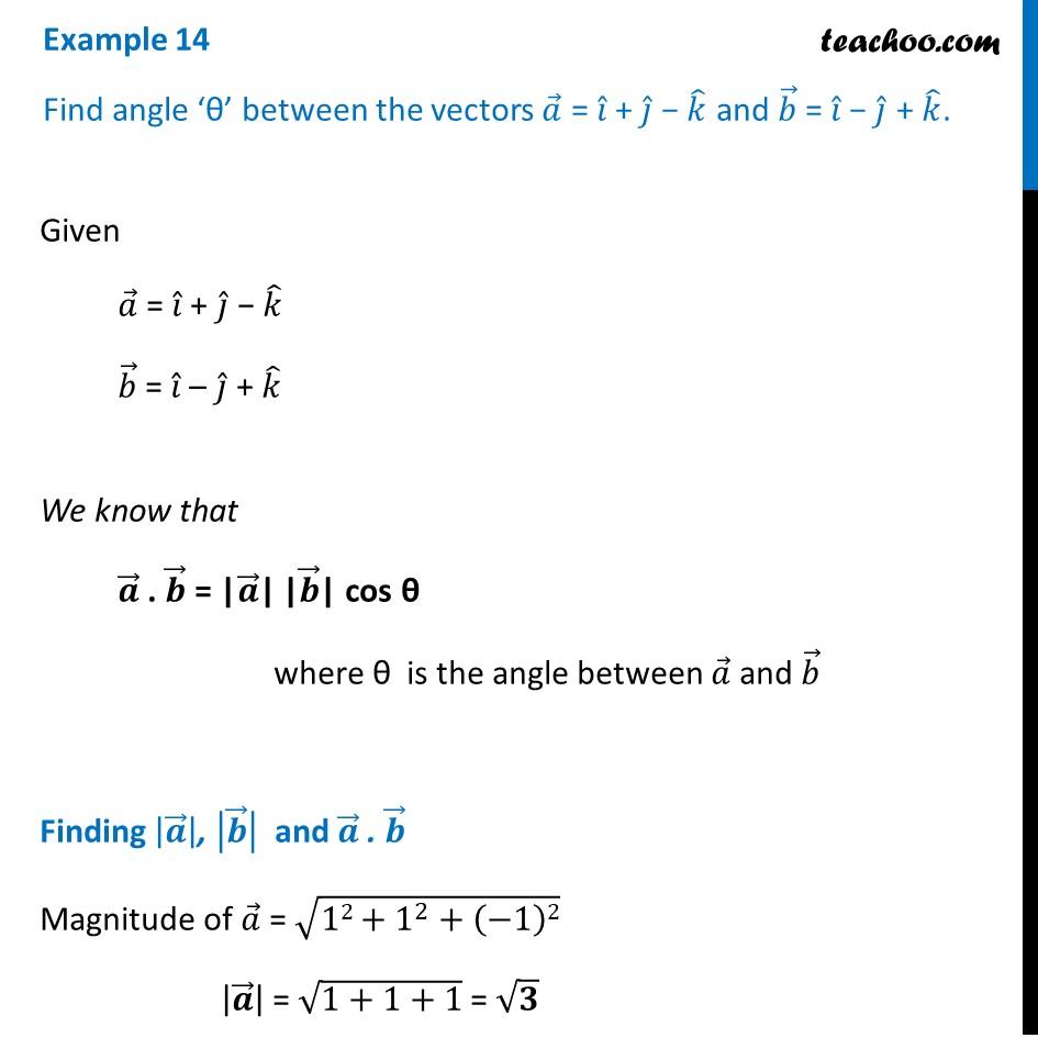 Example 14 - Find angle between vectors a=i+j-k and b=i-j+k