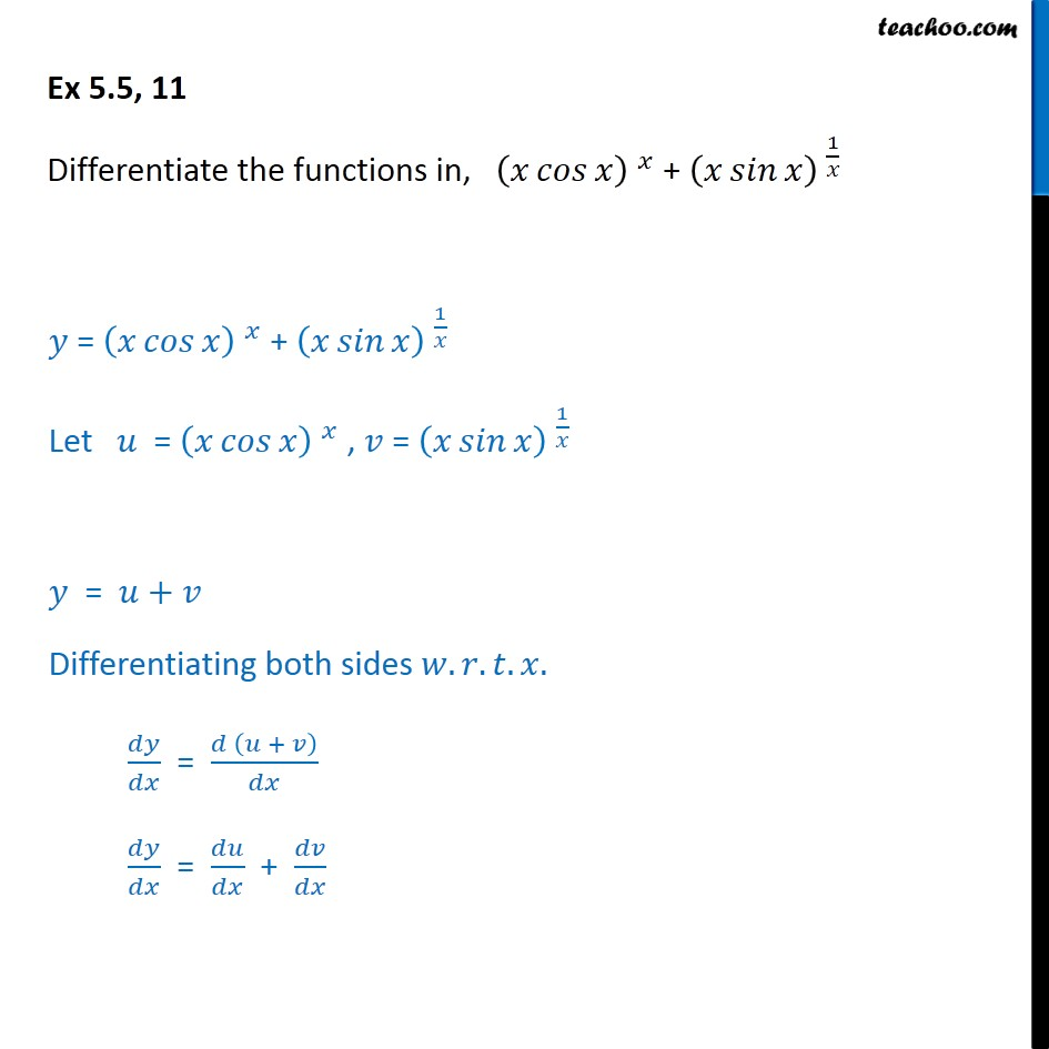 Ex 5.5, 11 - Differentiate (x cos x)x + (x sin x)1/x - Ex 5.5