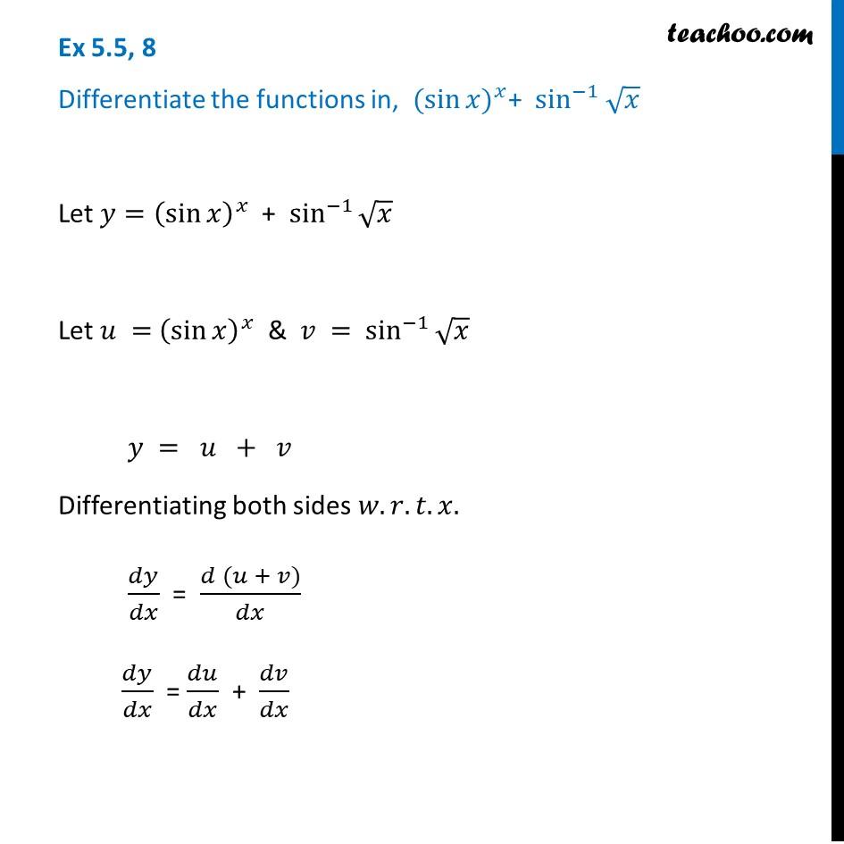 Ex 5.5, 8 - Differentiate (sin x)^x + sin^-1 root(x) - Teachoo