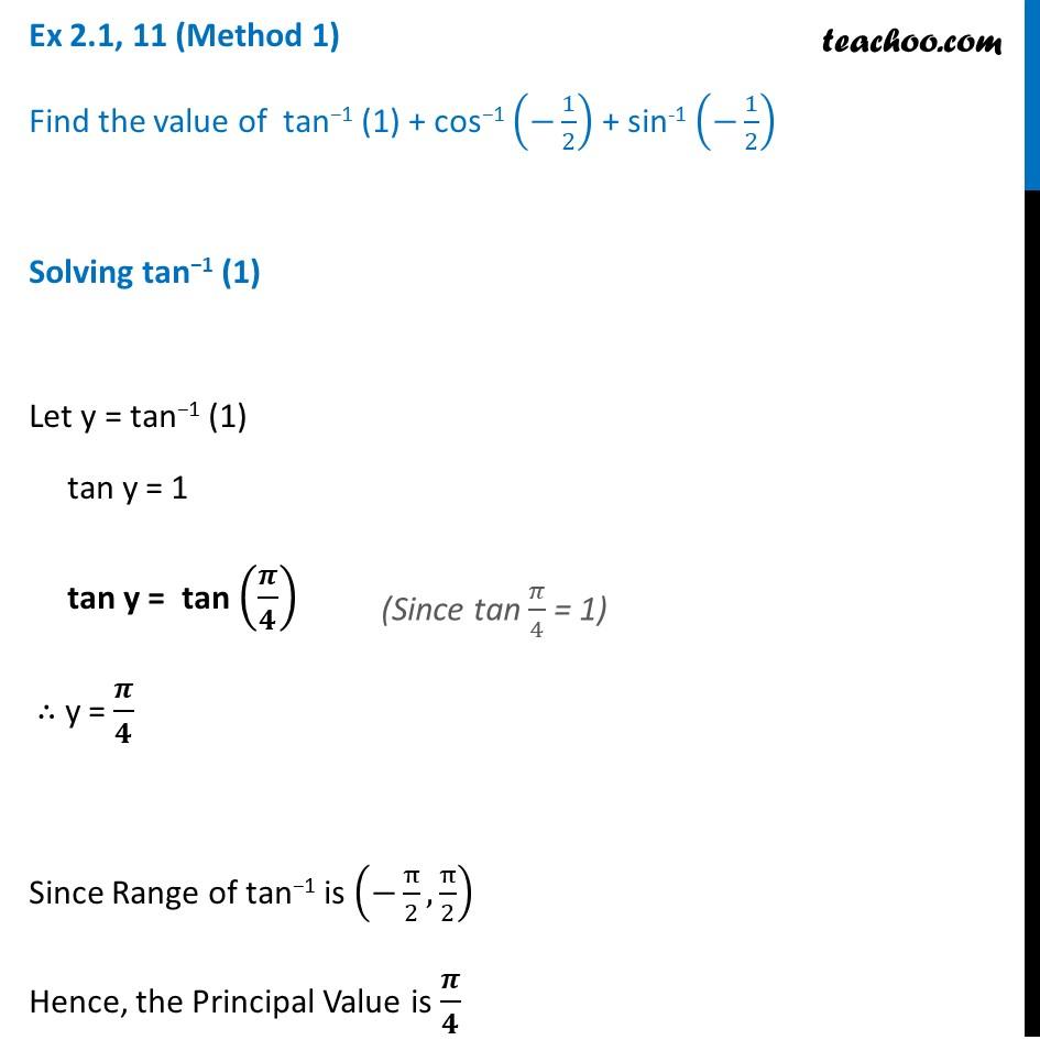 Ex 2.1, 11 - Find value tan-1 (1) + cos-1 (-1/2) + sin-1 (-1/2)