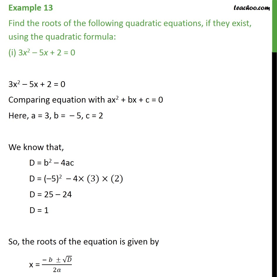 681f3bb1a366 Example 13 - Find roots using quadratic formula (i) 3x2 - Solving by  quadratic