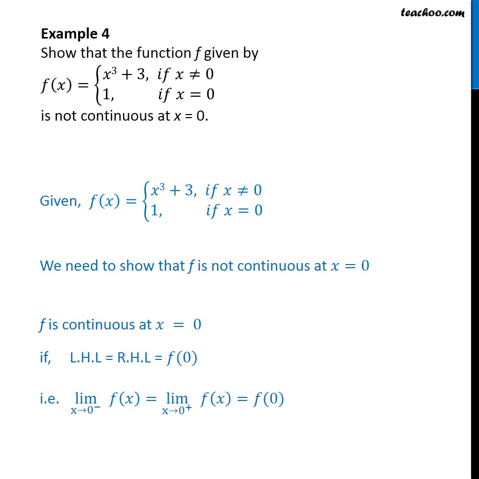 Example 4 - Show f(x) = {x3+3, 1 is not continuous at x = 0 - Examples
