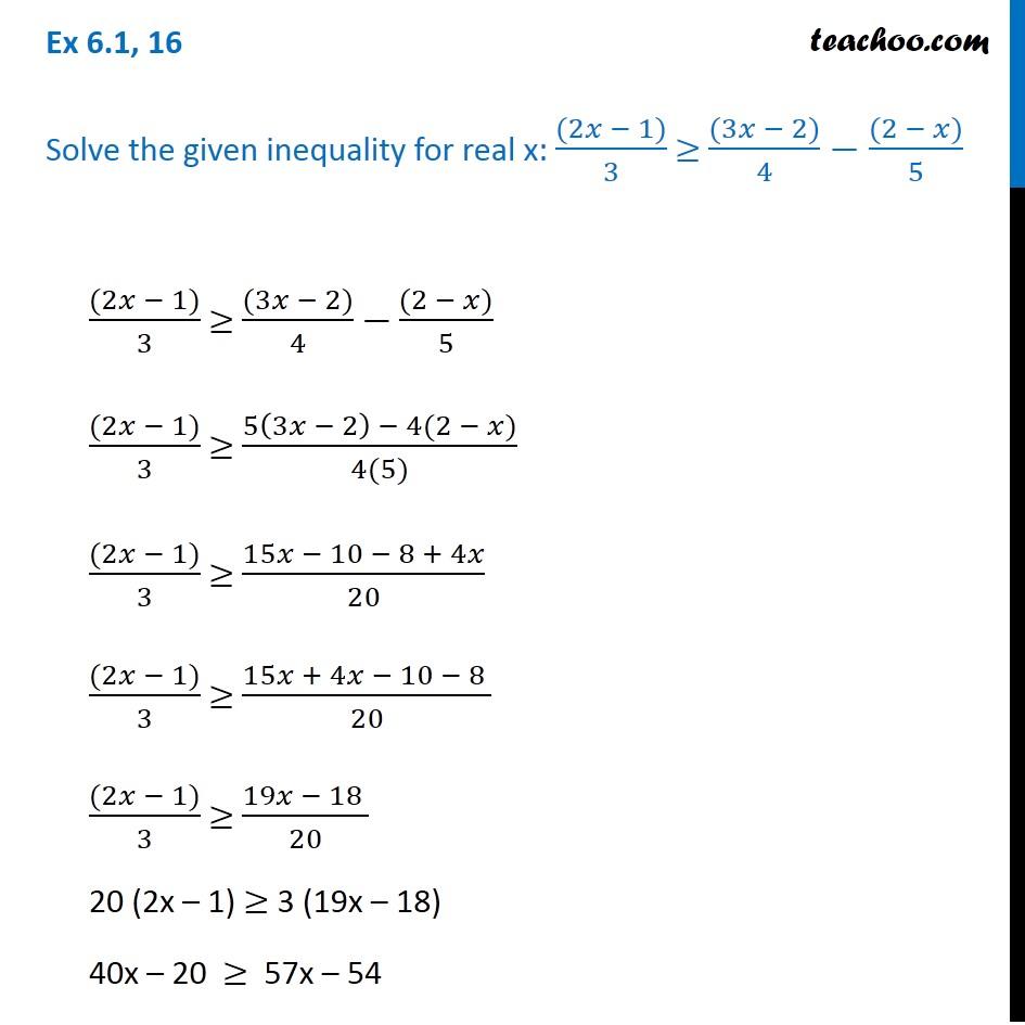 Ex 6.1, 16 - Solve: (2x - 1)/3 >= (3x - 2)/4 - (2 - x)/5