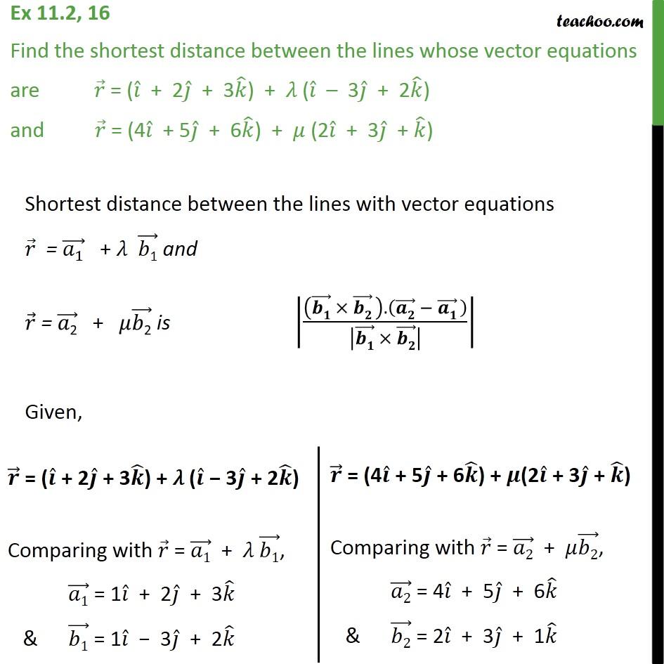 Ex 11.2, 16 - Find shortest distance between r = (i + 2j + 3k) - Ex 11.2