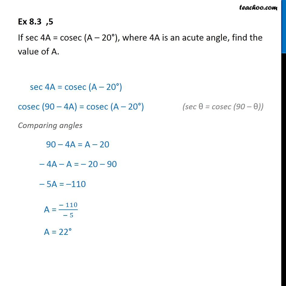 Ex 8.3, 5 - If sec 4A = cosec (A - 20), find value of A. - Ex 8.3