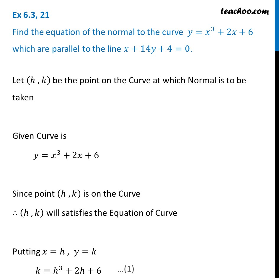Ex 6.3, 21 - Find equation of normal to y = x3 + 2x + 6 which