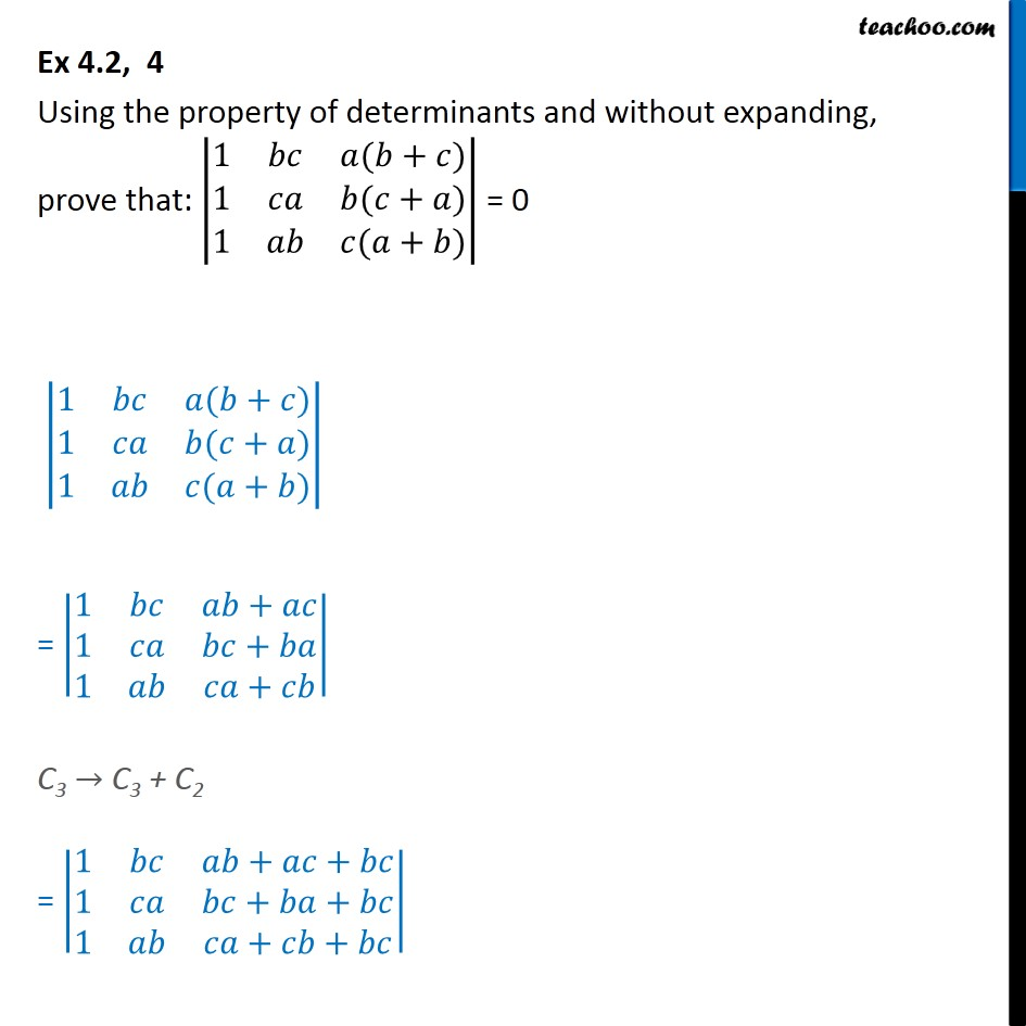 Ex 4.2, 4 - Using property of determinants |1 bc a(b + c)| - Two rows or columns same