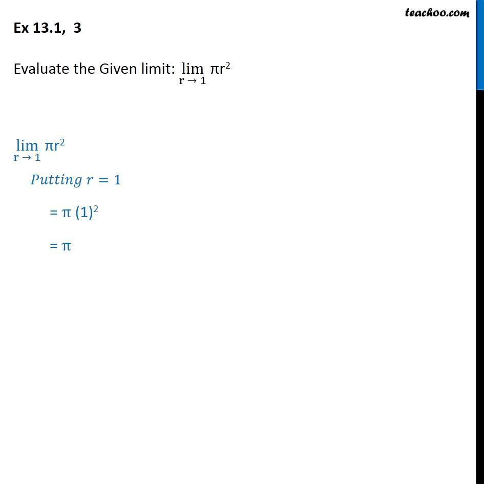 Ex 13.1, 3 - Evaluate lim r->1 pi r2 - Class 11 Limits - Ex 13.1