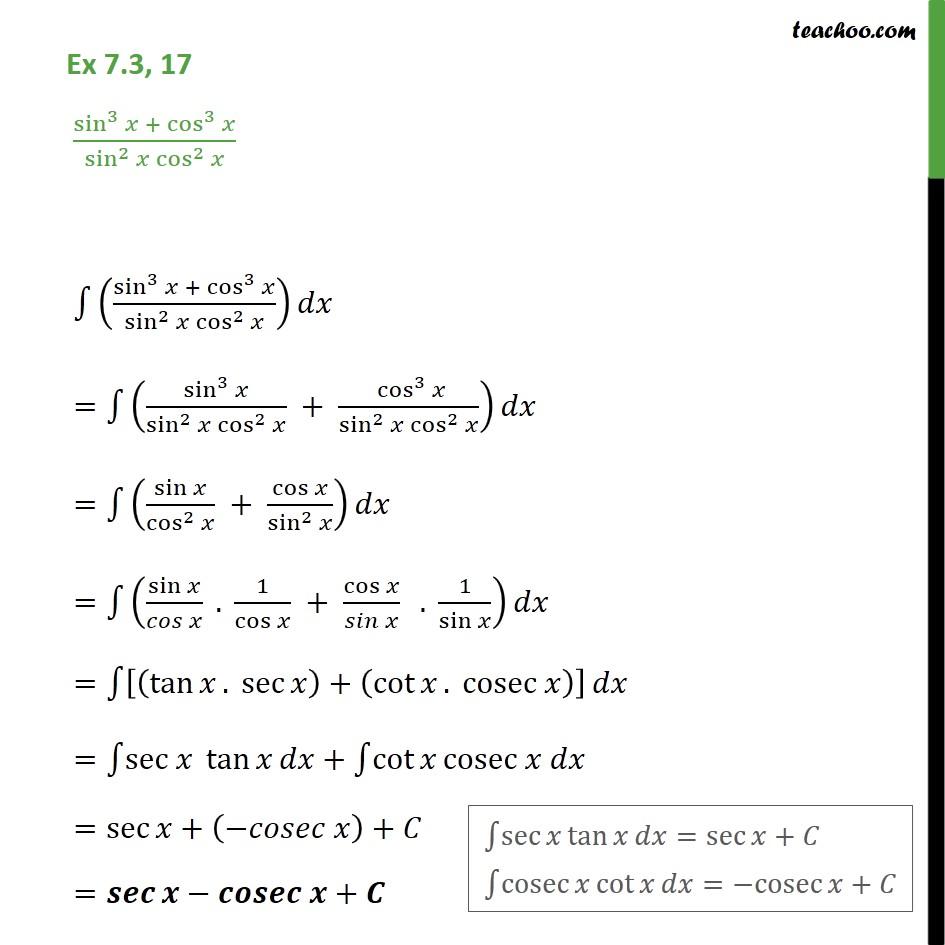 Ex 7.3, 17 - Integrate sin3 x + cos 3 x / sin2 x cos2 x - Ex 7.3