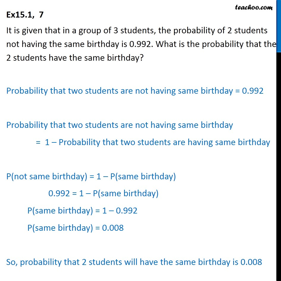 Ex 15.1, 7 - In a group of 3 students, the probability - Ex 15.1