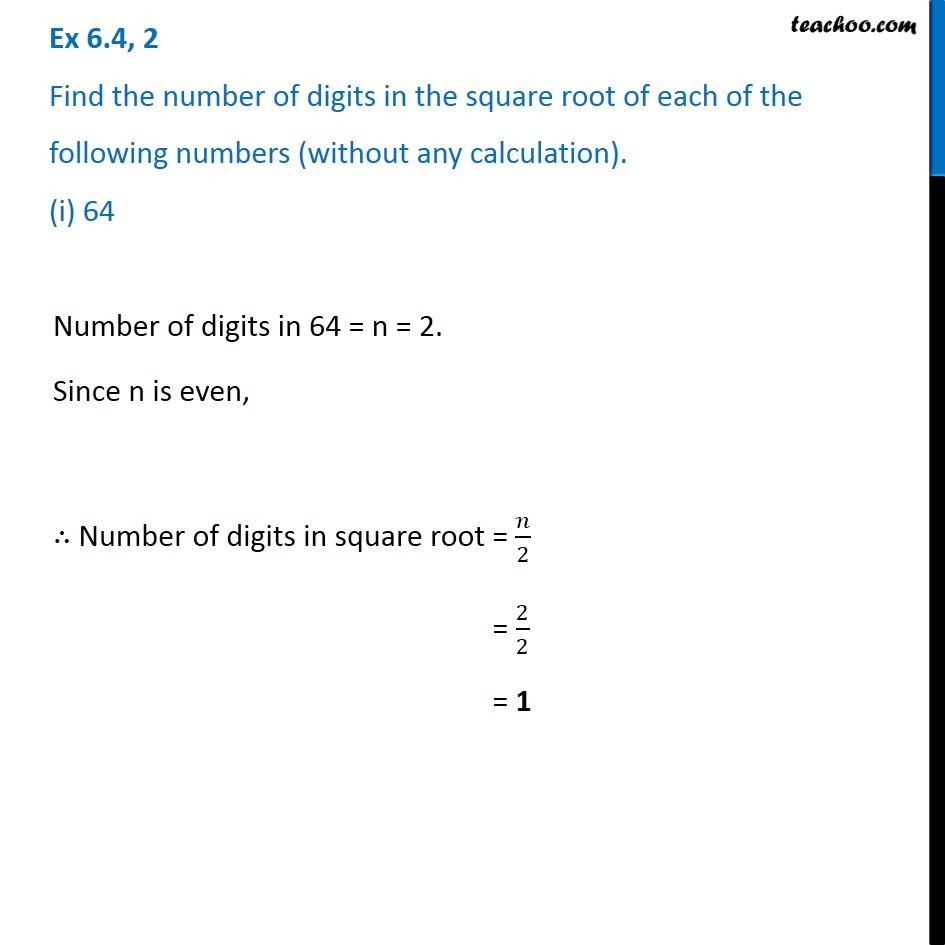 Ex 6.4, 2 - Find number of digits in the square root of (i) 64