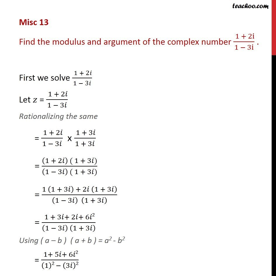 Misc 13 - Find modulus, argument of (1 + 2i)/(1 - 3i) - Miscellaneous