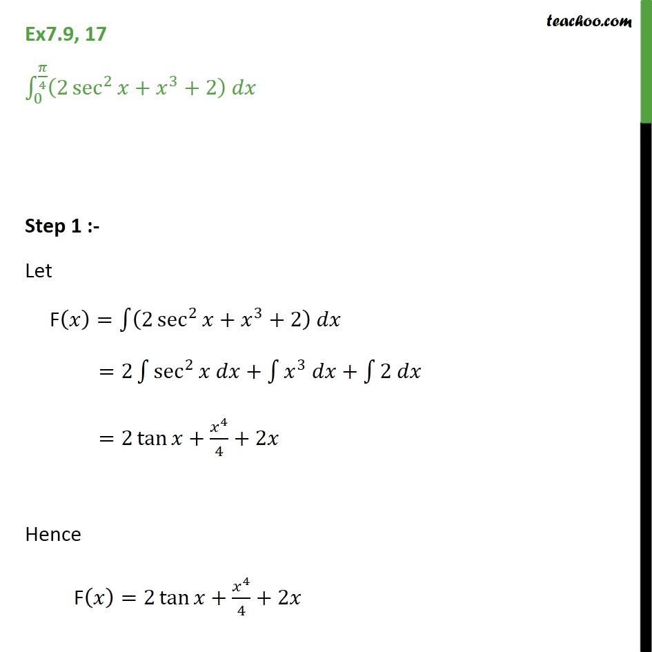 Ex 7.9, 17 - Direct Integrate (2 sec2 x + x3 + 2) dx - Ex 7.9