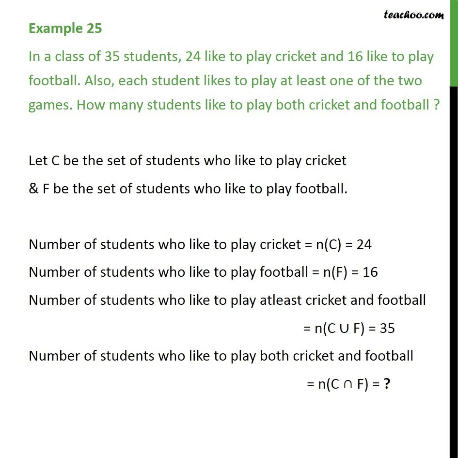 Example 25 - In a class of 35 students, 24 like cricket, 16 football - Examples