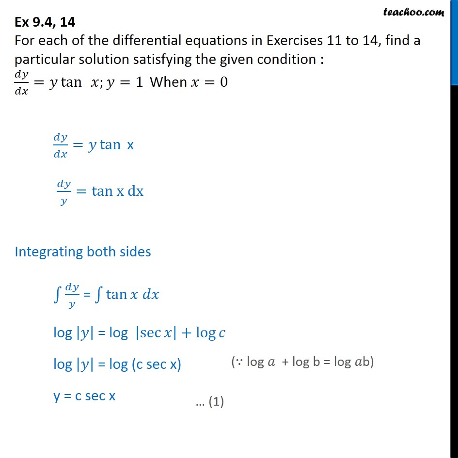 Ex 9.4, 14 - Find particular solution: dy/dx = y tan x, y = 1 - Variable separation - Equation given