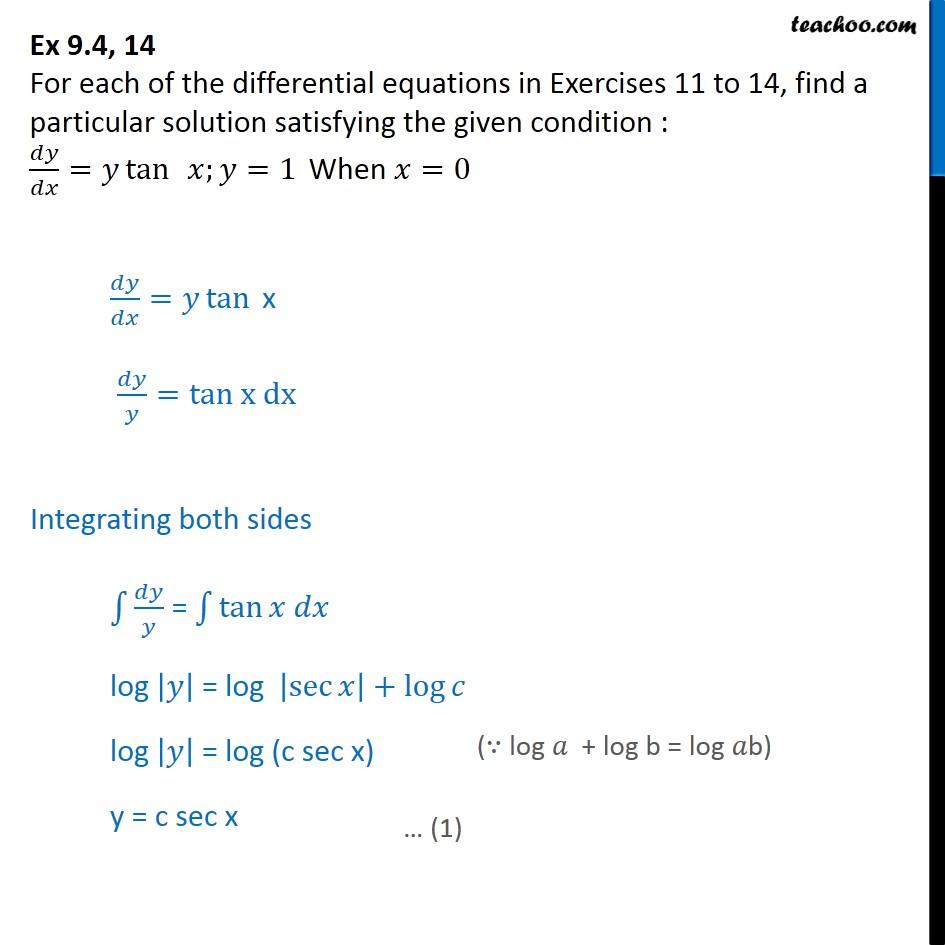 Ex 9.4, 14 - Find particular solution: dy/dx = y tan x, y = 1 - Ex 9.4