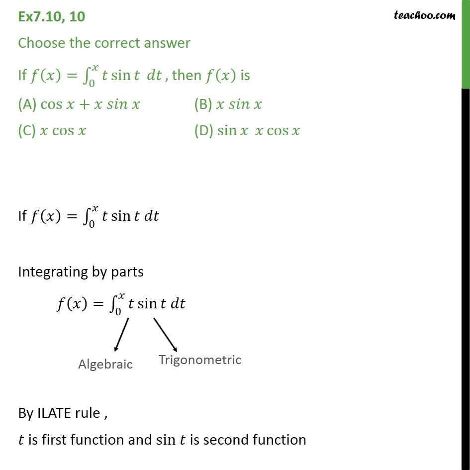 Ex 7.10, 10 - If f(x) = t sin t dt, then f(x) is - Definate Integration - By Formulae